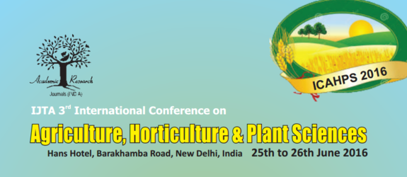 International Conference on Agriculture Horticulture & Plant Sciences, Jun 25-26, 2016, New Delhi