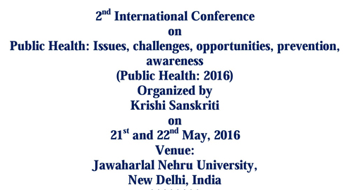 2nd International Conference on Public Health Issues challenges opportunities prevention awareness (Public Health 2016), May 21-22, 2016, New Delhi