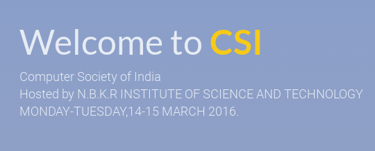 CSI AP State Student Convention, NBKR Institute of Science and Technology, March 14-15 2016, Vidyanagar, Andhra Pradesh