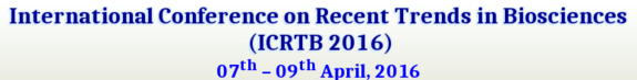International Conference on Recent Trends in Biosciences (ICRTB 2016), Alagappa University, Apr 07-09, 2016, Karaikudi, Tamil Nadu