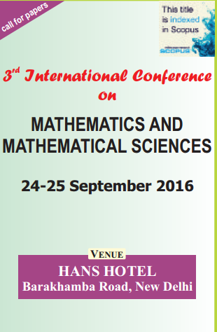 International Conference on Mathematics and Mathematical Sciences, Sep 24-25, 2016, New Delhi