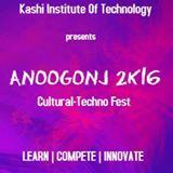 ANOOGONJ 2K16, Kashi Institute Of Technology, Feb 15-17 2016, Varanasi, Uttar Pradesh