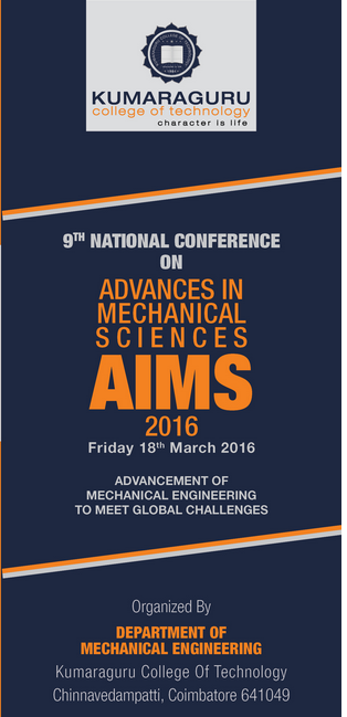 9th National Conference on Advances in Mechanical Sciences (AIMS 2016), Kumaraguru College of Technology, March 18 2016, Coimbatore, Tamil Nadu