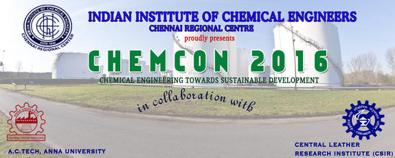 69th Chemical Engineering Congress, Indian Institute of Chemical Engineers, Dec 27-30, 2016, Chennai, Tamilnadu