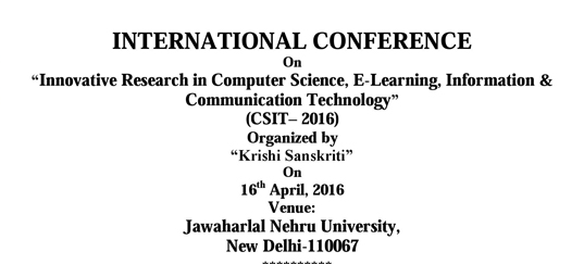 International Conference on Innovative Research in Computer Science E-Learning Information & Communication Technology (CSIT 2016), Apr 16 2016, New Delhi