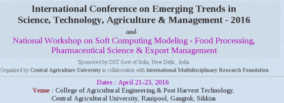 International Conference on Emerging Trends in Science, Technology, Agriculture & Management - 2016, Central Agricultural University, Apr 21-23, 2016, Gangtok, Sikkim