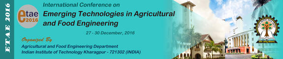 Emerging Technologies in Agricultural and Food Engineering, Indian Institute of Technology (IIT), Dec 27-30, 2016, Kharagpur, West Bengal