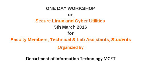 One Day Workshop on Secure Linux and Cyber Utilities, Dr Mahalingam College of Engineering and Technology, March 5 2016, Pollachi, Tamil Nadu