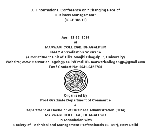 XIII International Conference on Changing Face of Business Management (ICCFBM-16), Marwari College, Apr 21-22, 2016, Bhagalpur, Bihar