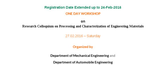 Research Colloquium on Processing and Characterization of Engineering Materials (RCPCEM-2016), Dr Mahalingam College of Engineering & Technology, Feb 27 2016, Pollachi, Tamil Nadu