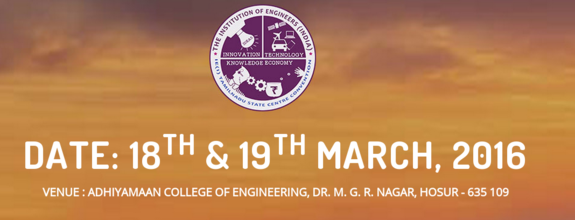 2nd IEI TamilNadu State Centre Students and Technicians Convention and All India Seminar, Adhiyamaan College of Engineering, March 18-19 2016, Hosur, Tamil Nadu