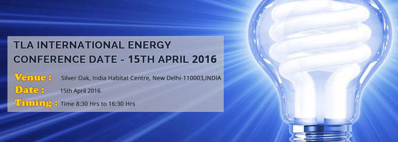 International Energy Conference 2016, Dr. Gopal Energy Foundation, Apr 15, 2016, New Delhi