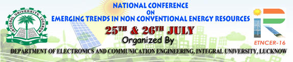 Emerging Trends in Non-Conventional Energy Resources (ETNCER-2016), Integral University, Jul 25-26, 2016, Lucknow, Utter Pradesh