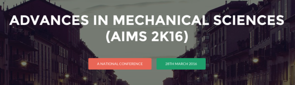 Advances In Mechanical Sciences (AIMS 2K16), Mahendra Institute of Technology, Mar 28 2016, Namakkal, Tamil Nadu
