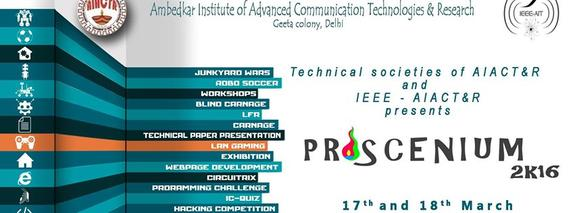 Proscenium 16, Ambedkar Institute of Advanced Communication Technologies and Research, March 17-18 2016, Delhi