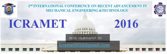 2nd International Conference on Recent Advancement in Mechanical Engineering & Technology (ICRAMET-16), Aarupadai Veedu Institute of Technology (AVIT), April 28-29 2016, Chennai, Tamil Nadu