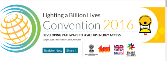 Lighting a Billion Lives Convention 2016, The Energy and Resources Institute (TERI), Apr 11, 2016, New Delhi