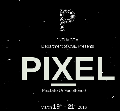 PIXEL 2K16, JNTUA College of Engineering, March 19-21 2016, Anantapur, Andhra Pradesh