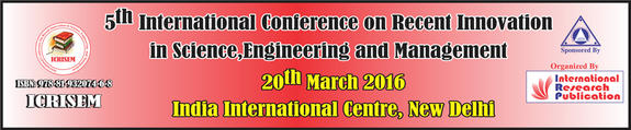 5th International Conference on Recent Innovations in Science Engineering and Management (ICRISEM-16), March 20 2016, New Delhi