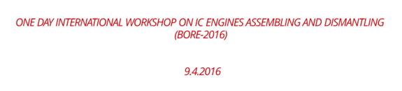 One Day International Workshop on IC Engines Assembling and Dismantling (BORE-2016), April 2 2016, Chennai, Tamil Nadu