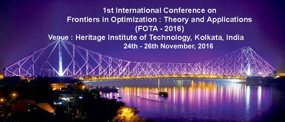 Frontiers in Optimization Theory and Application (FOTA 2016), Heritage Institute of Technology, Nov 24-26, 2016, Kolkata, West Bengal
