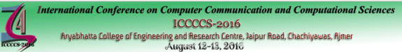 ICCCCS- 2016, Aryabhatta College of Engineering & Research Center, Aug 12-13, 2016, Ajmer, Rajasthan