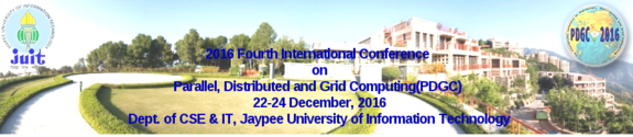Fourth International Conference on Parallel Distributed and Grid Computing (PDGC), Jaypee University of Information Technology (JUIT), Dec 22-24, 2016, Solan, Himachal Pradesh