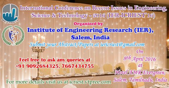 ICRIEST-16, Institute of Engineering Research, April 8 2016, Salem, Tamil Nadu