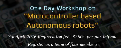 One Day Workshop On Microcontroller Based Autonomous Robots, Government College of Engineering, April 7 2016, Thiruchirapalli, Tamil Nadu