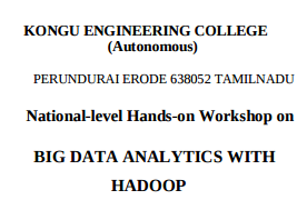 One Day National Workshop on Big Data Analytics with Hadoop, Kongu Engineering College, March 19 2016, Erode, Tamil Nadu