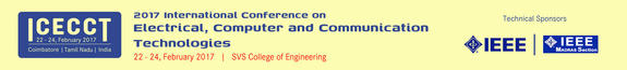 International Conference on Electrical Computer and Communication Technologies (ICECCT-2017), SVS College of Engineering, Feb 22-24, 2017, Coimbatore, Tamil Nadu