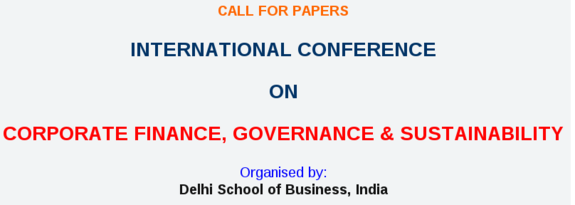 International Conference on Corporate Finance Governance and Sustainability, Delhi School of Business, Oct 21-23, 2016, Delhi