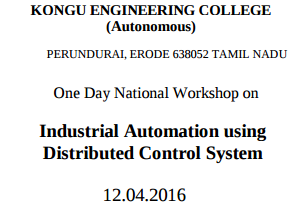 Industrial Automation using Distributed Control System, Kongu Engineering College, April 12 2016, Erode, Tamil Nadu