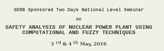 Safety Analysis of Nuclear Power Plant Workshop, K.S.R. College of Engineering, May 03-04, 2016, Namakkal, Tamil Nadu