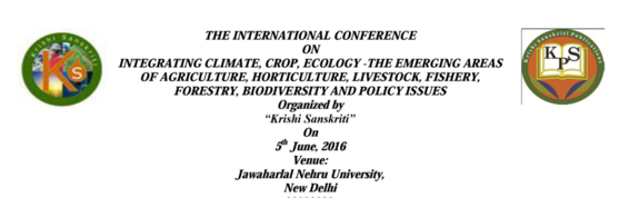 The International Conference On Integrating Climate Crop Ecology -The Emerging Areas Of Agriculture Horticulture Livestock Fishery Forestry Biodiversity And Policy Issues, Jun 05, 2016, New Delhi