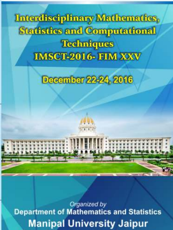 25th International Conference of Forum for Interdisciplinary Mathematics Statistics and Computational Techniques 2016, Manipal University, December 22-24 2016, Jaipur, Rajasthan