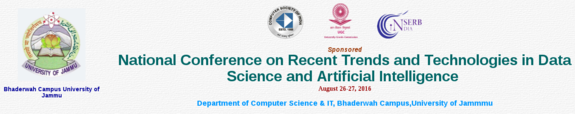 National Conference on Recent Trends and Technologies in Data Science and Artificial Intelligence 2016, University of Jammu, August 26-27 2016, Bhaderwah, Jammu