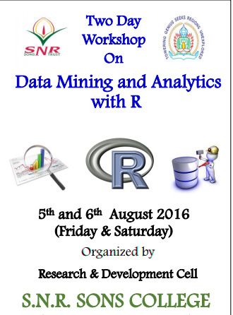Two Day Workshop on Data Mining & Analytics with R, SNR Sons College, August 5-6 2016, Coimbatore, Tamil Nadu