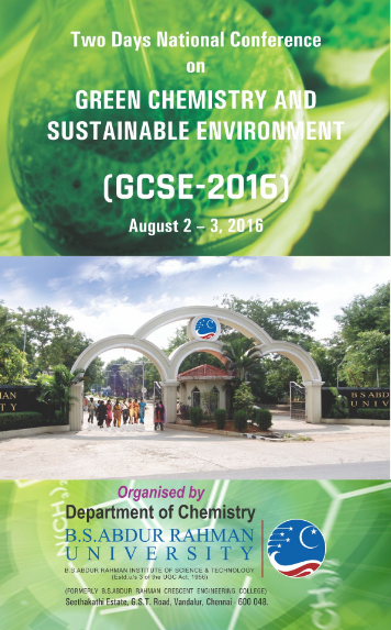 National conference on Green chemistry and sustainable environment 2016, BSARU, August 2-3 2016, Chennai, Tamil Nadu