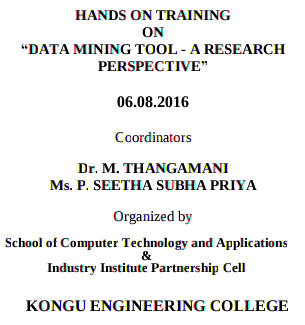 Hands on Training on Data Mining Tool A Research Perspective 2016, KEC, August 6 2016, Erode, Tamil Nadu