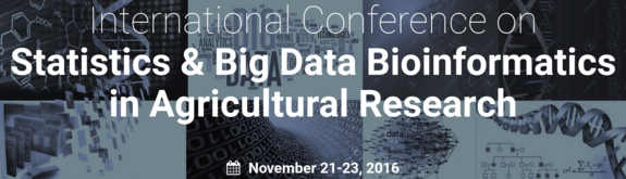 International Conference on Statistics & Big Data Bioinformatics in Agricultural Research 2016, ICRISAT, November 21-23 2016, Hyderabad, Telangana