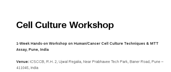 1-Week Hands-on Workshop on HumanCancer Cell Culture Techniques & MTT Assay, ICSCCB, July 18- 24 2016, Pune, Maharashtra