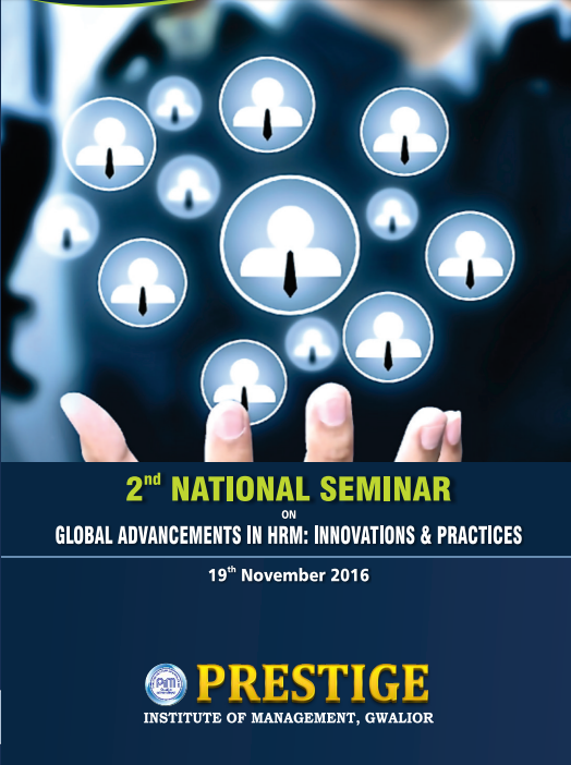 National Seminar on Global Advancements in HRM Innovations & Practices 2016, PIM, November 19 2016, Gwalior, Madhya Pradesh