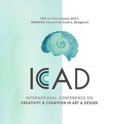 International Conference on Creativity and Cognition in Art and Design 2017, NIMHANS, January 19- 21 2017, Bangalore, Karnataka
