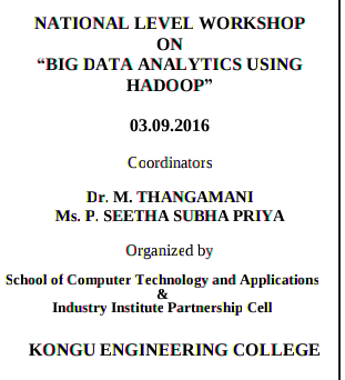 National Level Workshop on �Big Data Analytics Using Hadoop 2016, KEC, September 3 2016, Erode, Tamil Nadu