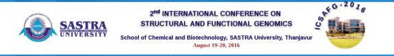 2nd International Conference on Structural and Functional Genomics ICSAFG 2016, SASTRA University, August 19-20 2016, Thanjavur, Tamil Nadu