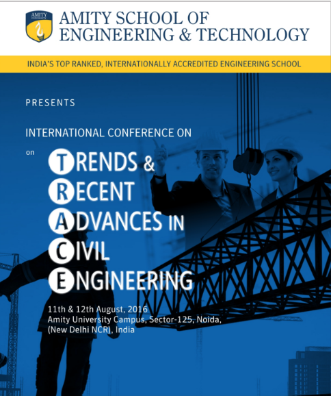 Trends and Recent Advances in Civil Engineering TRACE 2016, Amity University, August 11-12 2016, Noida, Uttar Pradesh