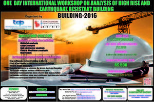 One Day International Workshop on Analysis of High Rise and Earthquake Resistant Building BUILDING 2016, Top Engineers, July 23 2016, Chennai, Tamil Nadu