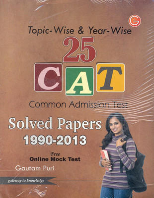 25 CAT (Common Admission Test) : Solved Paper Entrance Exam (1990-2013) (English) 5th  Edition by GKP
