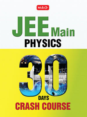 30 Days JEE Main Physics 30 Days Crash Course (English) by MTG Editorial Board
